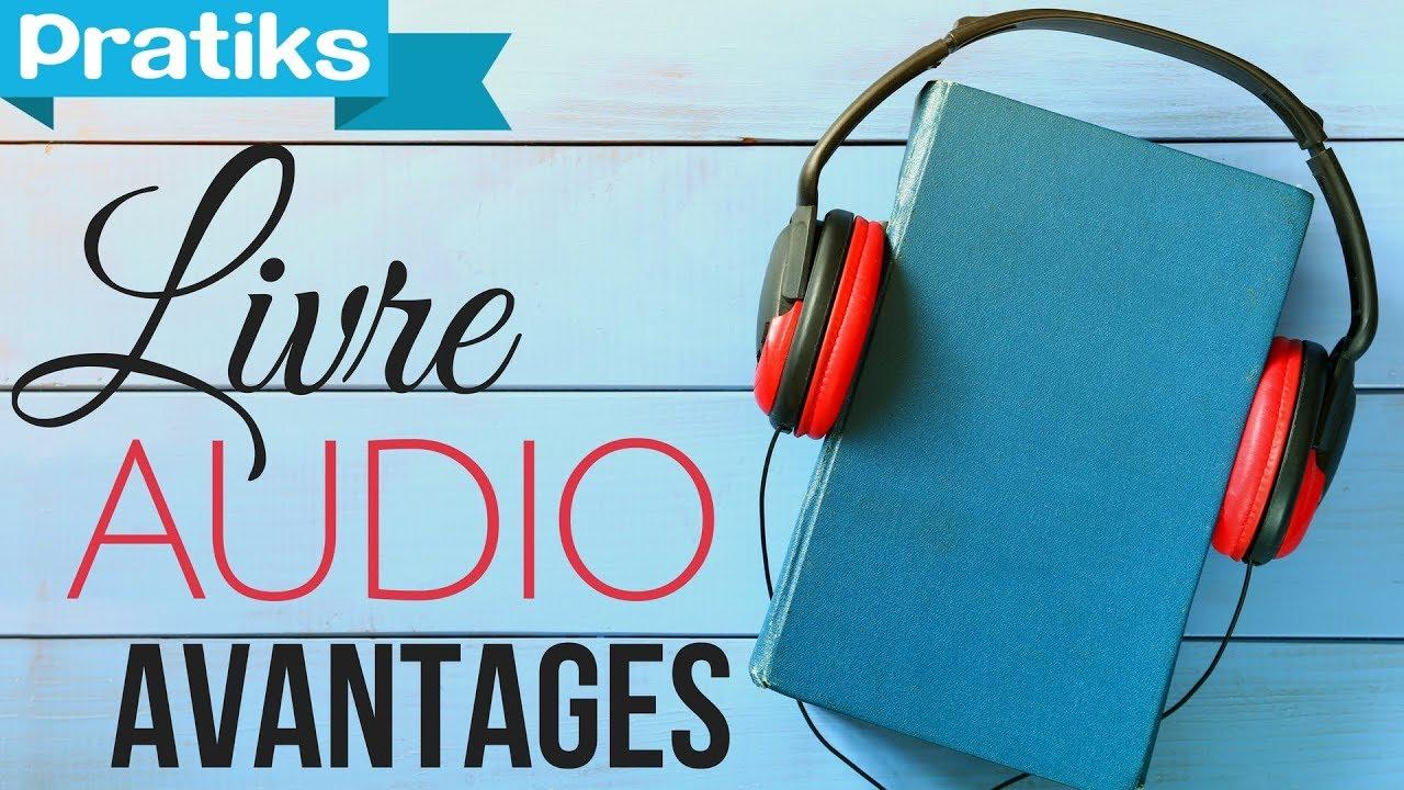 Quels Sont Les Avantages Du Livre Audio