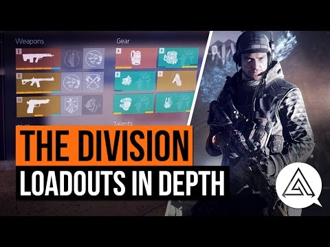 The Division | Everything You Need to Know About LOADOUTS
