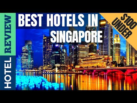 ✅Singapore Hotels: Best Hotels In Singapore (2019) [Under $100]