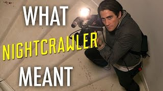 Nightcrawler - What it all Meant