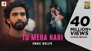Download Tu Mera Nahi (Official Video) - Amaal Mallik | Aditi B | Rashmi Virag | Love Song 2020