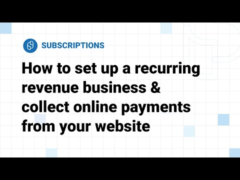 how-to-set-up-a-recurring-revenue-business-and-collect-online-payments-from-your-website