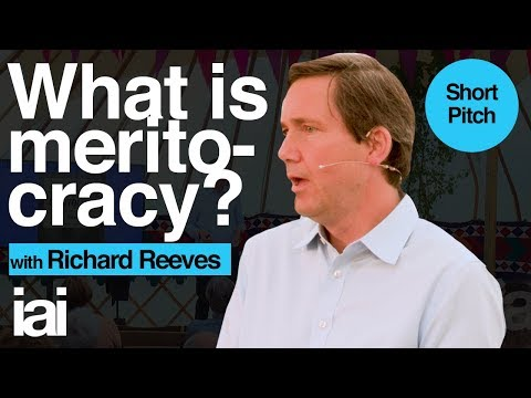 What Is Meritocracy? | Short Pitch | Richard Reeves