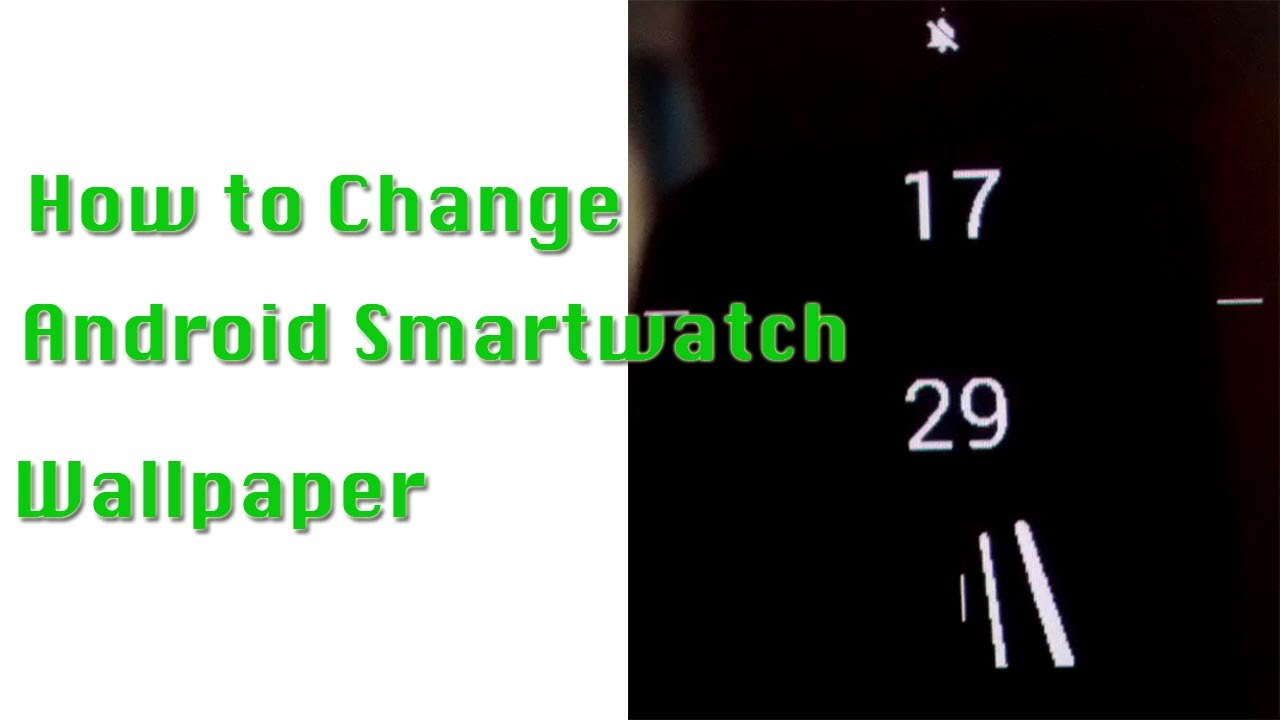 How To Change Android Smartwatch Wallpaper Youtube