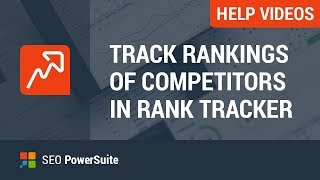 8. Track competitors' rankings with Rank Tracker