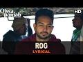 Rog | Full Song with Lyrics | Qissa Panjab