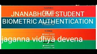 JNANABHUMI STUDENT BIOMETRIC AUTHENTICATION and jaganna vidhya devena