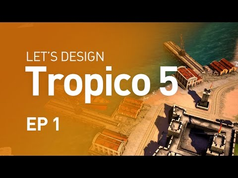 Let's Design Tropico 5 - EP 1 - Dealing with the Crown