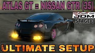 Atlas GT Ultimate Setup + King Of JDM Stage 3 (Nissan GTR 35 ultimate) CarX Drift Racing