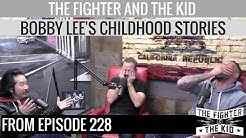 Bobby Lee Childhood Story Time on The Fighter and The Kid