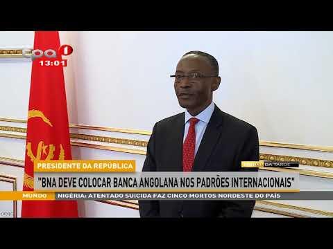 """Tomada de posse """"BNA deve colocar banca angolana nos padrões internacionais"""""""