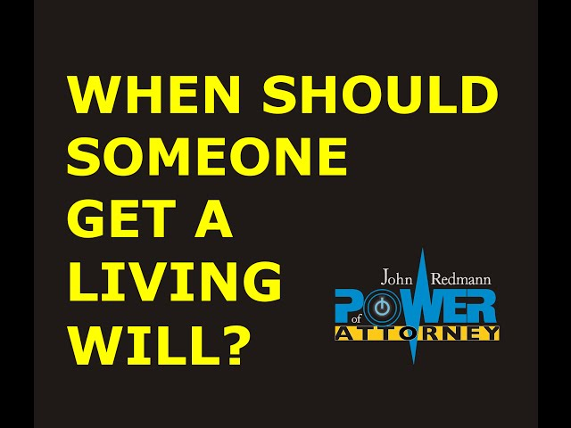 When should someone get a Living Will?