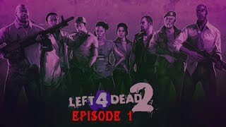 Left 4 Dead 2 Episode 1 - Dying is your latest fashion