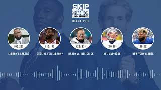UNDISPUTED Audio Podcast (7.31.18) with Skip Bayless, Shannon Sharpe & Jenny Taft | UNDISPUTED