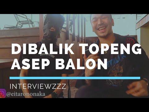 ASEP BALON BUKA TOPENG!! (interview)