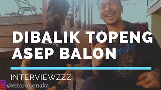 ASEP BALON BUKA TOPENG!! (interview).mp3