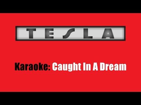 Karaoke: Tesla / Caught In A Dream