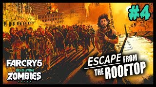 ESCAPE FROM THE ROOFTOP 🧟🏢 (Far Cry 5 : Dead Living Zombies DLC #4) [FR]