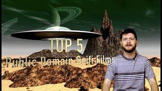 TOP 5 Public Domain Scifi films!