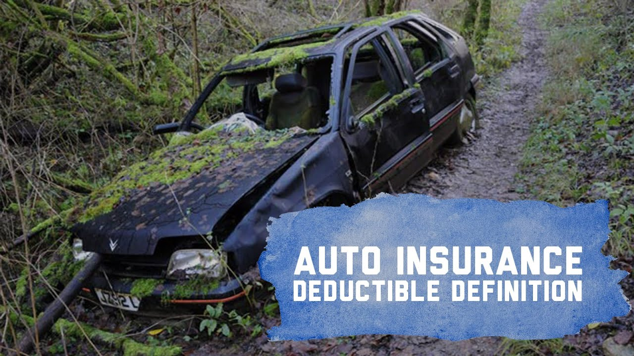 Understanding Auto Insurance Deductibles - YouTube