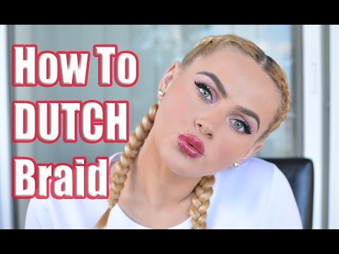 How To Dutch Braid Your Own Hair Like A Pro!