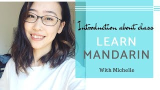 Introduction about my lessons! Learn Mandarin with Michelle :D