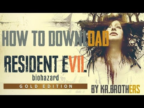 How To Download Resident Evil 7 Gold Edition Cracked+Crack Only With Proof!!!With Link