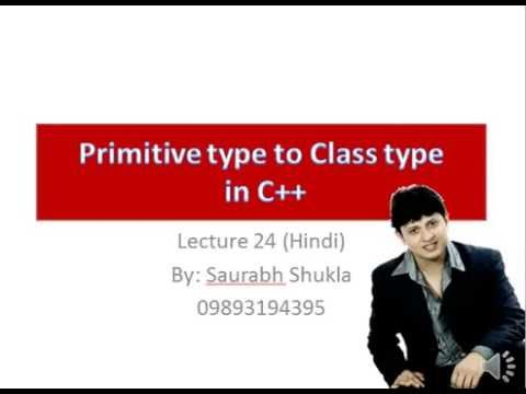 Lecture 24 Type Conversion Primitive to class type in C++ Hindi