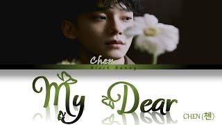 CHEN (첸) - My Dear (Color Coded Lyrics Han/Rom/Eng/가사)