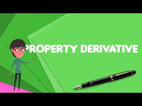 What is Property derivative?, Explain Property derivative, Define Property derivative