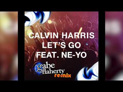 Calvin Harris - Let's Go ft. Ne-Yo (Gabe Flaherty Remix)