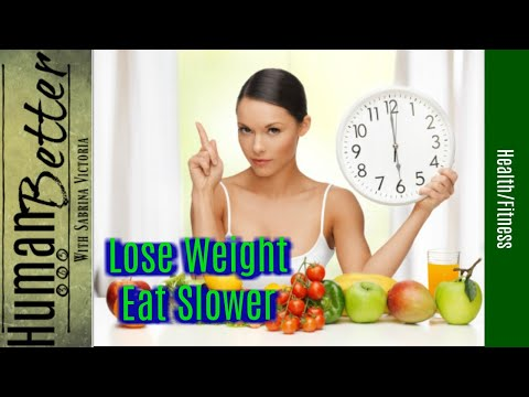 Want to Lose Weight? Eat Slower!