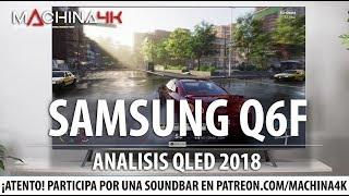 ANALISIS SAMSUNG Q6F 2018 4K TV QLED HDR