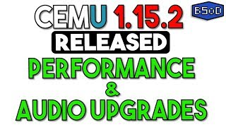 Cemu 1.15.2 Released | Recompiler/Performance Upgrade & Every New Emulator Change