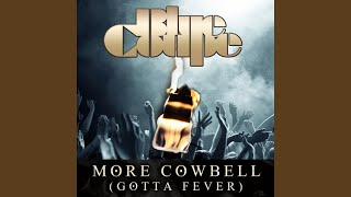 More Cowbell (Gotta Fever)