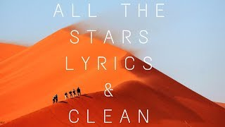 All The Stars | Kendrick Lamar, SZA | Lyrics and Clean!