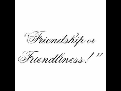 Friendship or Friendliness?