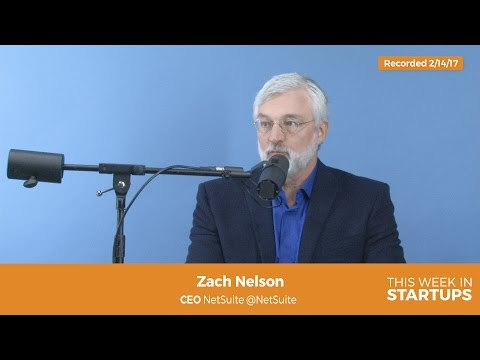 Zach Nelson on early days wEvan Goldberg & Larry Ellison & the 3 key components of NetSuite