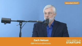 Zach Nelson on early days w/Evan Goldberg & Larry Ellison & the 3 key components of NetSuite
