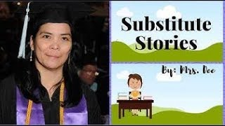 Straight From The Students   Substitute Stories - No  20