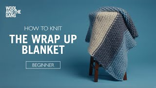 HOW TO KNIT: THE WRAP UP BLANKET