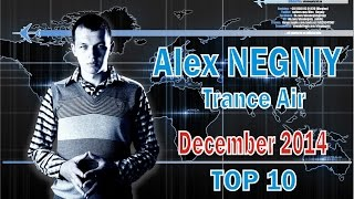 Alex NEGNIY - Trance Air - TOP10 of DECEMBER 2014