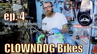 Clown Dog Bikes Ep.4 - Wrapping Handlebars w/ Non-Aero Brake Levers