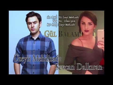 Uzeyir Mehdizade & Sevcan Dalkiran   Ay Balam Gul Balam 2017  Duet  Yaxsi olar  2017