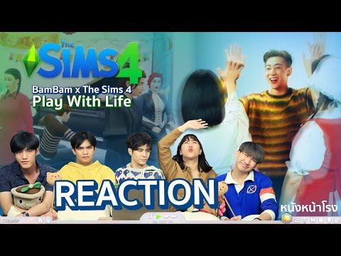 REACTION วิดิโอ BamBam x The Sims 4 Play With Life #หนังหน้าโรงBamBamxTheSims4