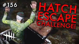 THE HATCH ESCAPE CHALLENGE! (Dead By Daylight #156)