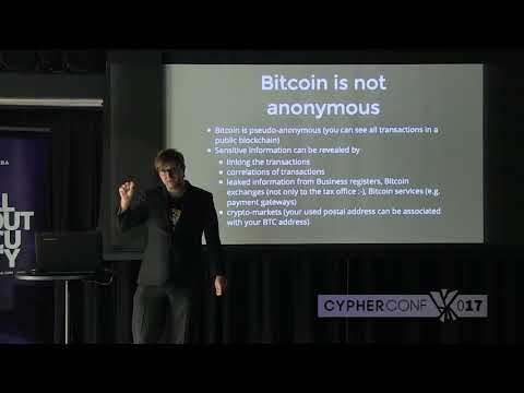 Cypherconf 2017: Introduction to truly anonymous cryptocurrency