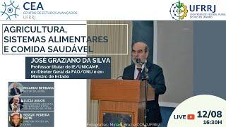 Agricultura, sistemas alimentares e comida saudável – com José Graziano (UNICAMP, ONU, ex-Ministro)