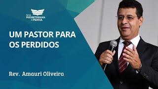 Um Pastor para os Perdidos | Rev. Amauri Oliveira - Salmos 78