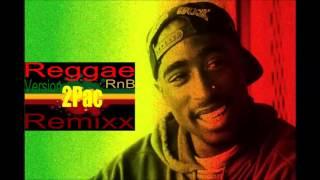 2Pac Version Reggae Remix